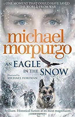 An Eagle in the Snow by Michael Morpurgo New Paperback Book