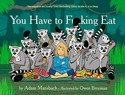 You Have to Fucking Eat by Adam Mansbach New Hardcover Book