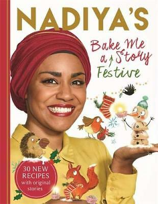 Nadiya's Bake Me a Festive Story: Thirty fe by Nadiya Hussain New Hardcover Book