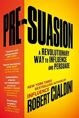 Pre-Suasion: A Revolutionary Way to Influe by Robert Cialdini New Paperback Book
