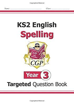 KS2 English Targeted Question Book: Spelling - Year 3  by CGP New Paperback Book