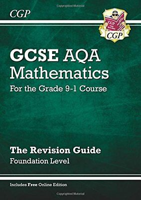 GCSE Maths AQA Revision Guide: Foundation - for the Gr by CGP New Paperback Book
