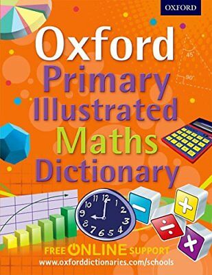 Oxford Primary Illustrated Maths Dicti by Oxford Dictionaries New Paperback Book