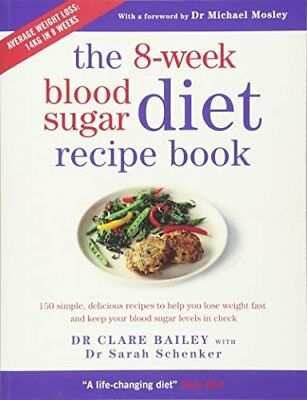 The 8-Week Blood Sugar Diet Recipe Book by Clare Bailey New Paperback Book