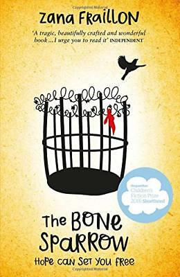 The Bone Sparrow: shortlisted for the CILIP  by Zana Fraillon New Paperback Book