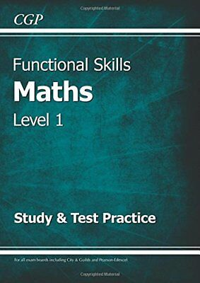 Functional Skills Maths Level 1 - Study & Test Practic by CGP New Paperback Book