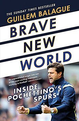 Brave New World: Inside Pochettino's Spurs by Guillem Balague New Hardcover Book