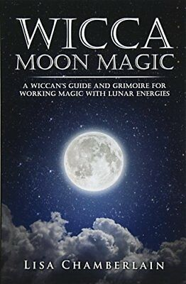 Wicca Moon Magic: A Wiccan's Guide and Gr by Lisa Chamberlain New Paperback Book