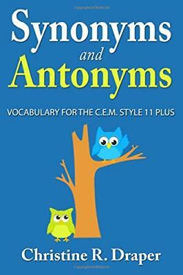 Synonyms and Antonyms: Vocabulary for t by Christine R Draper New Paperback Book