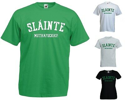 SLÁINTE MUTHAF*CKAS! T-Shirt - Funny St Patrick Derry Ireland Ladies Mens Girls