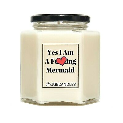 Yes I Am A Fuc*ing Mermaid, Candles, Candle, Swearing Gift, Scented Candle