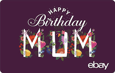 eBay Digital Gift card - Happy Birthday Mum $25 $50 $100 or $200 -Email Delivery