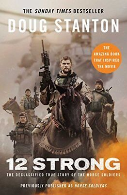 12 Strong The Declassified True Story of the  by Doug Stanton New Paperback Book