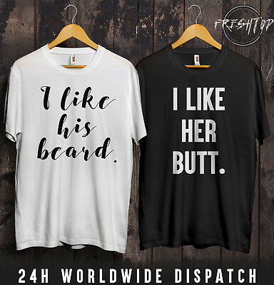 fb51d4c3 I Like His Beard Her Butt Couple Matching T Shirt Valentines Day Wifey Hubby