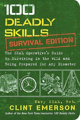 100 Deadly Skills Navy Seal Guide to Prepper Wilderness Survival Book by Emerson