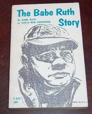 The Babe Ruth Story by Babe Ruth as told by Bob Considine 1967