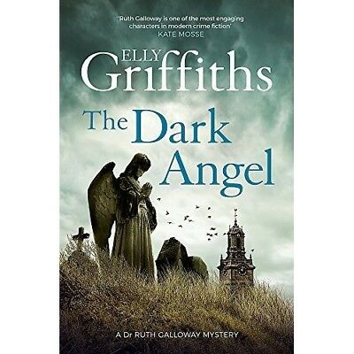 The Dark Angel Dr Ruth Galloway Mysteries 10 Elly Griffiths NEW Hardback Book