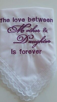 Beautiful white lace cotton hanky embroidered with a Mother & Daughter message.