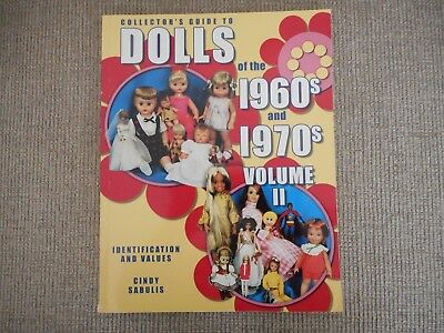 Collectors guide to Dolls of the 1960s & 1970s Identification and prices Vol 2