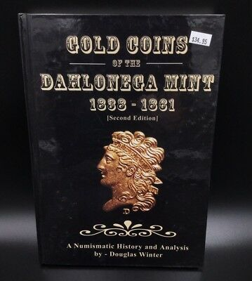 Gold Coins Of The Dahlonega Mint 1838-1861 Second Edition Douglas Winter Book