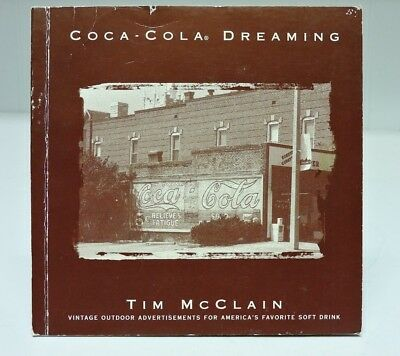 1996 Coca-Cola Dreaming: Vintage Outdoor Advertisements Book by Tim McClain