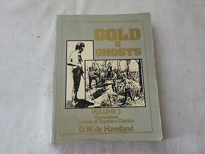 Gold And Ghosts Volume Three Queensland Central And Southern Districts
