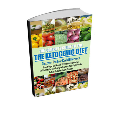 Complete Guide To The Ketogenic Diet - Keto Diet and Nutrition Ebook (PDF)