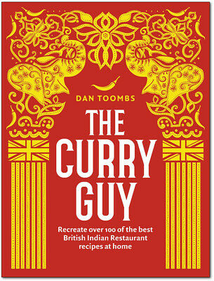 The Curry Guy: Recreate Over 100 of the Best British Indian Restaurant Recipes