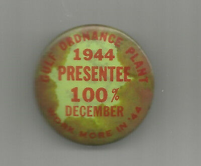 1944 Gulf Ordnance Plant Presentee 100% December - Work more in '44 pinback-