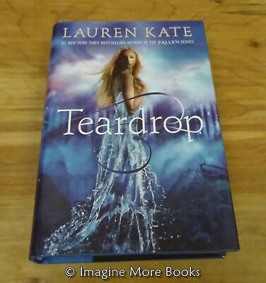 Teardrop by Lauren Kate ~ Teardrop Trilogy: Book 1 ~ Hardcover