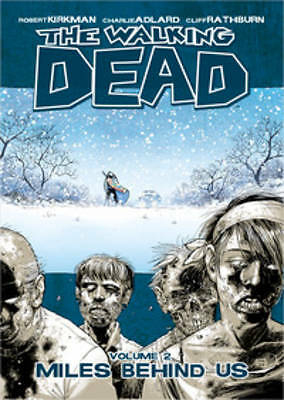 The Walking Dead Volume 2: Miles Behind Us, Robert Kirkman | Paperback Book | 97