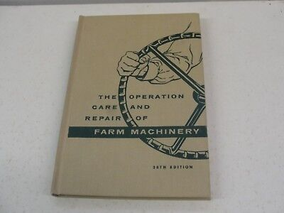 "Book Entitled ""the Operation, Care And Repair Of Farm Machinery"