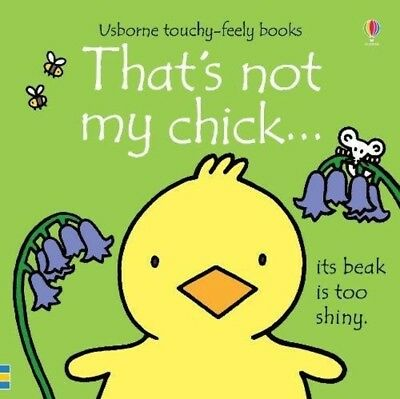 That's Not My Chick Book Board Book Babies Toddlers Textured Touch **Free P&P**