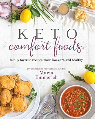 NEW Keto Comfort Foods: Family Favorite Recipes Made Low Carb and Healthy
