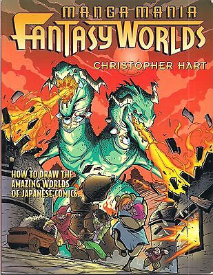 Manga Mania Fantasy Worlds by Christopher Hart (How to Draw)