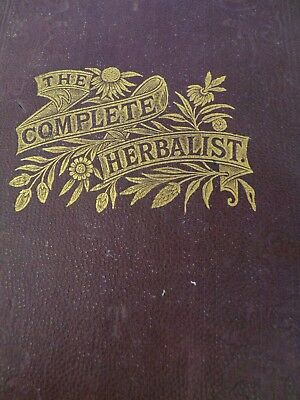 The Complete Herbalist C1884   , PROF O PHELPS BROWN