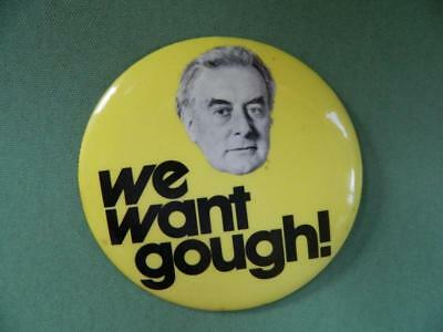 "1972 ""We Want Gough"" (Whitlam) Political Campaign Button-Governed Aust.1972-1975"
