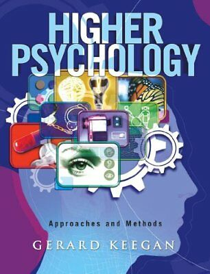 Higher Psychology: Approaches and Methods By Gerard Keegan