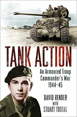 Tank Action: An Armoured Troop Comman by Captain David Render New Paperback Book