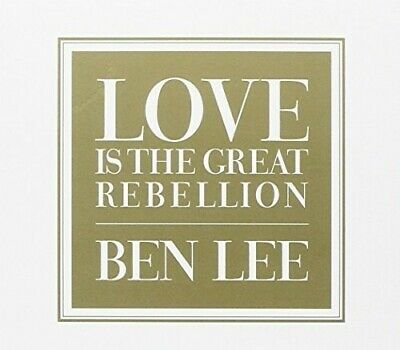 Love Is The Great Rebellion - Ben Lee (2015, CD NIEUW)