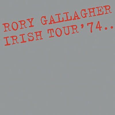 Rory Gallagher Irish Tour '74 Cd - New Release March 2018