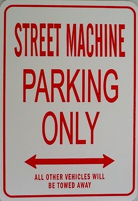 STREET MACHINE Parking Only All others vehicles will be towed away Sign