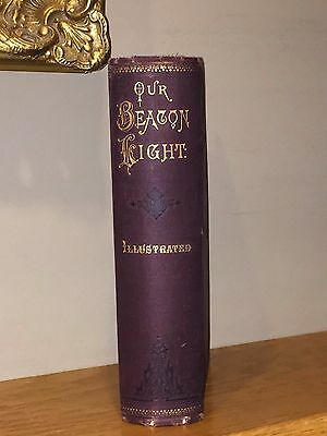 Vintage 1889 Book Our Beacon Light, by Cowen – Education, Society – Out of Print