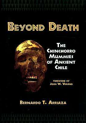 "NEW H/C ""Beyond Death"" Chinchorro Mummies Ancient Chile Peru Daily Life 6,000 BC"