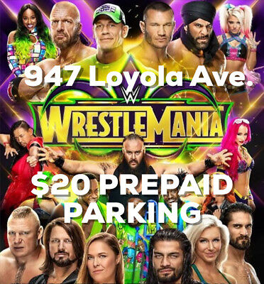 WWE Wrestlemania 34 4/8/18 New Orleans, LA - Parking Pass EZ IN AND OUT