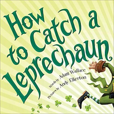 """Adam Wallace """"How to Catch a Leprechaun"""" Hardcover 2016 for Ages 4+"""