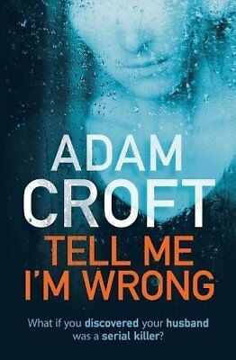 Tell Me I'm Wrong: A gripping psychological thr by Adam Croft New Paperback Book
