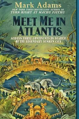 NEW Meet Me in Atlantis Across 3 Continents in Search of the Legendary Sunken