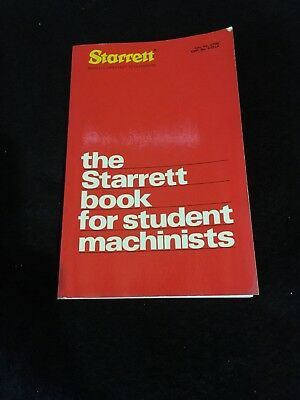 The Starrett Book For Student Machinists #1700 ~ 16th Revised Edition  1975