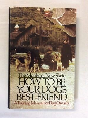How to Be Your Dog's Best Friend by Monks of New Skete (1978, HC)-Fair
